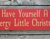 Have Yourself A Merry Little Christmas Wood Sign ON SALE