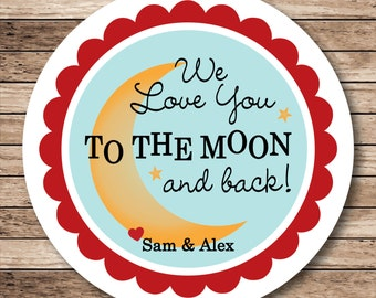 I Love You to the Moon and Back . Personalized Valentine Stickers, Labels or Tags