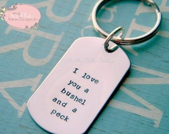 Personalized Hand Stamped Key Chain / Keychain - I Love You A Bushel and A Peck