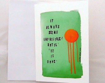 Greeting Card - It Always Seems Impossible Until It Is Done Graduation Card Valentine's Day Greeting Card Birthday Card Anniversary Card
