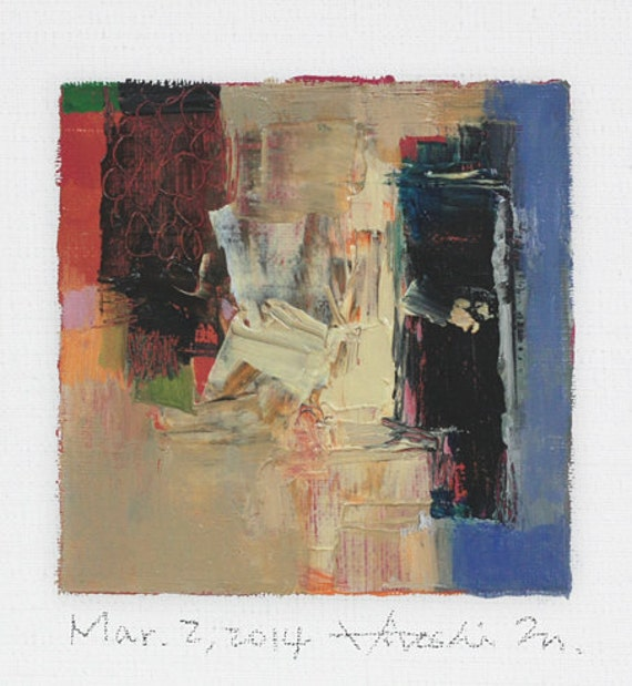 Mar. 2, 2014 - Original Abstract Oil Painting - 9x9 painting (9 x 9 cm - app. 4 x 4 inch) with 8 x 10 inch mat