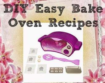 DIY 230 Easy Bake Oven Recipes Instant Digital Delivery PDF - Everything from A-Z for your child to cook!