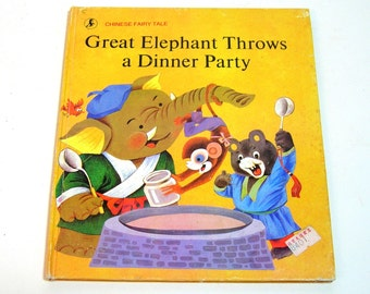 Great Elephant Throws A Dinner Party, Chinese Fairy Tale Vintage Childrens Book