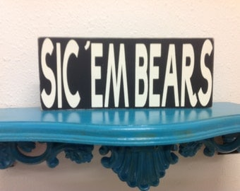 Baylor sign primitive Sic em Bears