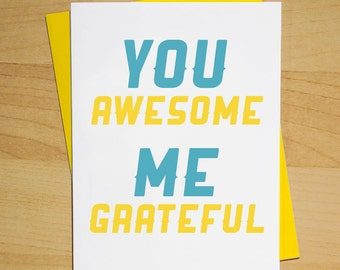 You Awesome, Me Grateful Greeting Card