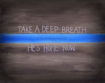 He's Home Now - Police art - Digital download