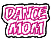 Dance Mom Digitial Embroidery Machine Applique Design 4113