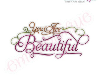 You Are Beautiful -  -Instant Download Digital Files for Machine Embroidery