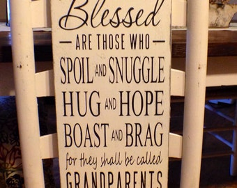 Blessed Are Those Who Spoil And Snuggle, Hug And Hope, Grandparents Saying, Grandparents Gift, Hand Painted, Wood Sign, Primitive, Rustic