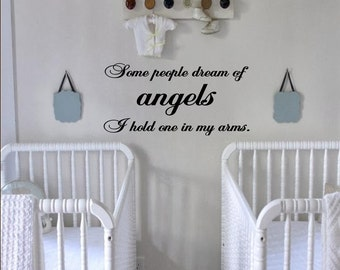 Vinyl wall words quotes and sayings  #0792 Some people dream of angels I hold one in my arms