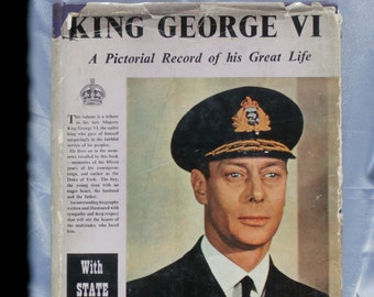 King George VI, Pictorial Record of His Great Life Vintage Book