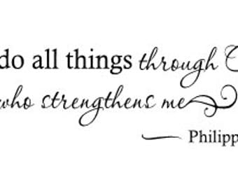 I can do all things through Christ who strengthens me vinyl wall decal - Philippians 4:13