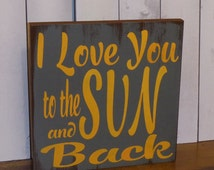 I Love You to the SUN and back sign/Wood Sign/Sun Decor/Romantic Sign