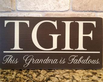 Grandmother Gift ~Gigi Gift ~TGIF This Grandma Is Fabulous Custom Wood Sign ~Grandma Gifts ~Pregnancy Reveal To Grandparents~Granny~Grandmom