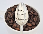 Luv u to the moon & back (TM) - Vintage Hand Stamped Coffee Spoon for COFFEE Lovers this Valentine's Day