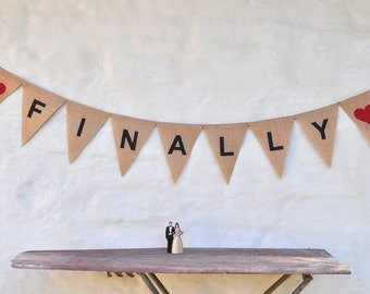FINALLY Hessian Burlap Wedding Engagement Celebration Party Banner Bunting Decoration Photo prop