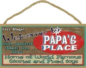 "Welcome To PAPA'S Place Home of World Famous Stories and Fixed Toys Grandpa Wall 5"" x 10"" SIGN Plaque"