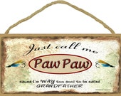 "Just Call Me PAW PAW Cause I'm Too Cool For Grandfather Fishing Lures Wall Sign 5"" x 10"" Grandparent Plaque"