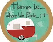 """Round Home Is Where We Park It CAMPER Funny Retro RV Camping Travel Trailer Camp 10"""" Wall Sign Plaque"""