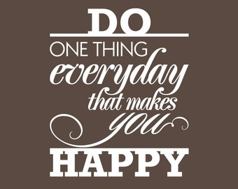 Wall decal QUOTE - Do one thing everyday that makes you happy - Surface graphics by Decals Murals