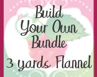 Build Your Own Flannel Bundle, 3 Yards