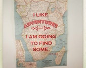 South Africa Map Art:  Adventure Original Print on Vintage Map 'I Like Adventures & I am Going to Find Some' (7)