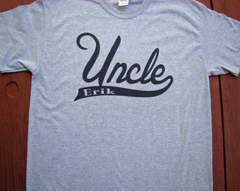 Uncle T shirt - You pick year or name - S, M,L,XL  - Uncle Gift