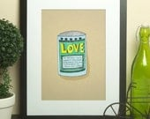 Can of Love // Illustration Print, Drawing, Inspirational Decor, I Love You, Funny, Typography, Typographic Print, Modern Art, Pen and Ink