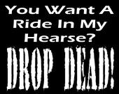 hearse shirt. drop dead