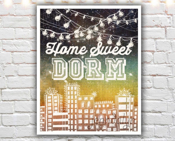 home sweet dorm - high school graduation gifts - for graduates - college dorm decor