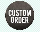 Custom Order for Jane