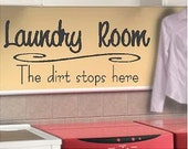 Laundry  the dirt stops here- Vinyl Lettering decal bathroom wall words graphics wash room  Art Home decor itswritteninvinyl