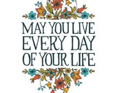May you live everyday of your life - Jonathan Swift Art Print