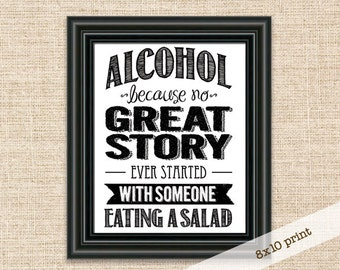 SALE!!! - Alcohol Because No Great Story - 8x10 Printable Sign - Bar Sign - Wedding Reception or Party Sign - Adults Beverage Bar Sign