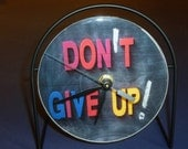 Don't Give Up!  Recycled CD Clock Art