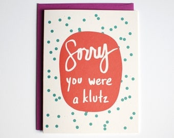 Funny Get Well Card - Klutz Card - Sorry You Were a Klutz