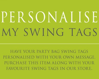Personalise your favourite party bag swing tags.