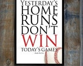"Sports Decor Wall Art Print ""Yesterday's Home Runs Don't Win Today's Games"" Babe Ruth Baseball Quote"