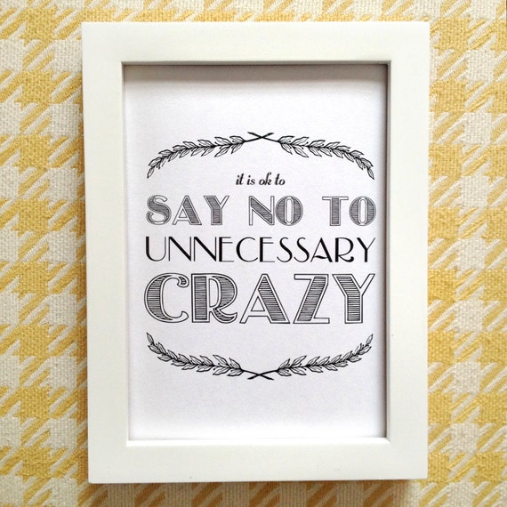 It Is Ok To Say No To Unnecessary Crazy . Printable Quote Typography . Download and Print Image . 8x10 and 5x7 Included . Life Lesson.