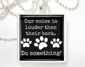 Our voice is louder than their bark glass tile pendant
