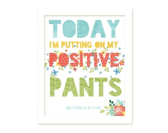 Funny Inspirational Typographic Digital Art Print Positive Pants