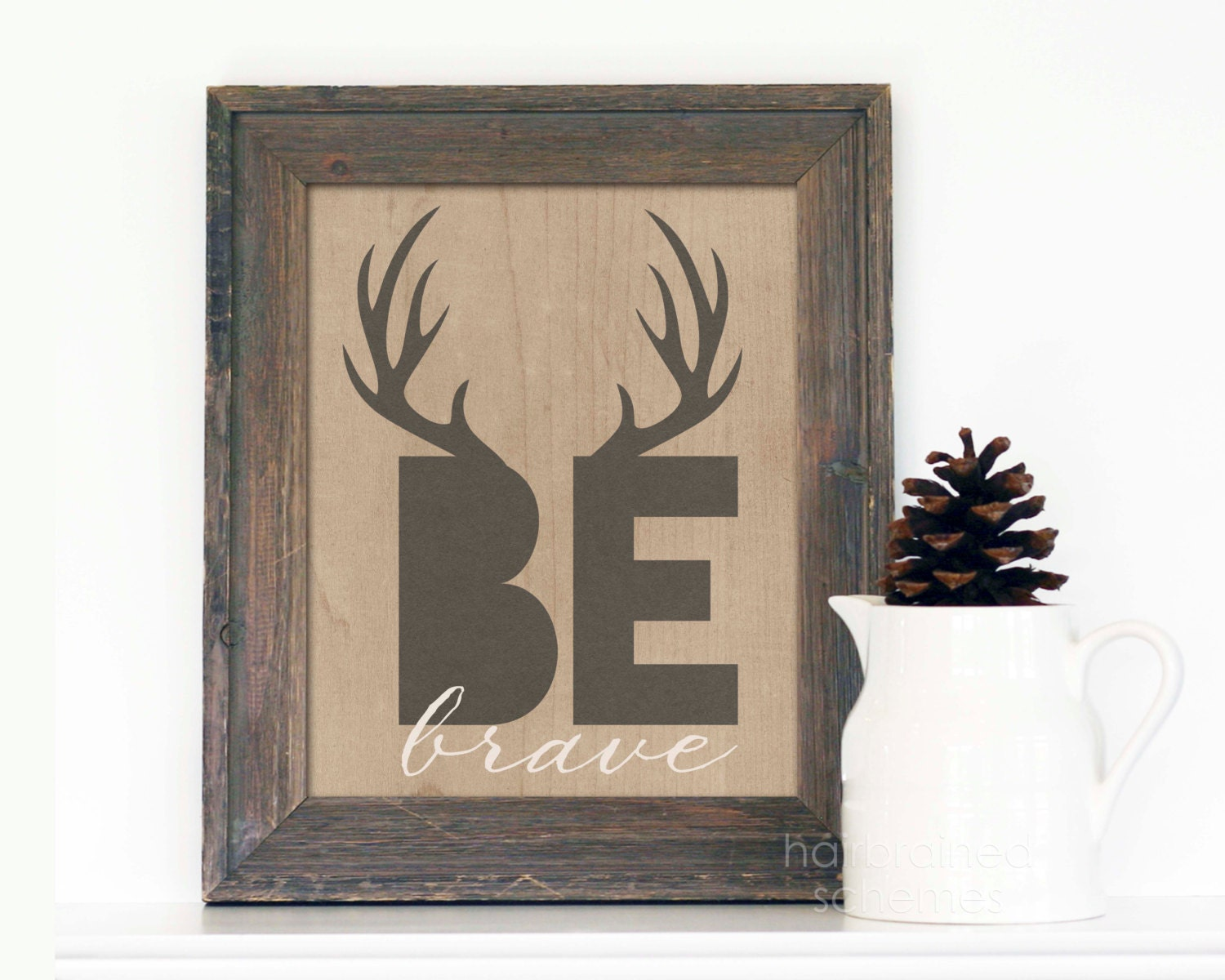Be Brave Inspirational Modern Antler Art By Hairbrainedschemes