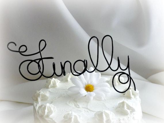 Etsy Wedding Cake Decorations : Finally Cake Topper Wedding Decor by HomesAndWeddings on Etsy