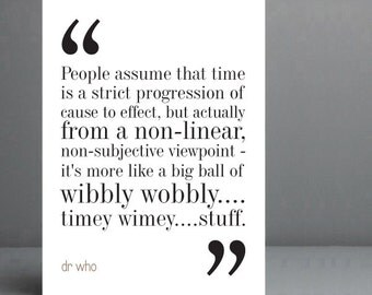 Dr Who Quote. Typography Print. 8x10 on A4 Archival Matte Paper
