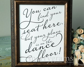 Find Your Seat...Your Place is on the Dance Floor Table Sign -Wedding Reception Seating Signage - Matching Numbers - SS03