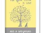 Greyhound Art Print, All You Need Is Love And A Greyhound Dog, Tree, Modern Wall Decor