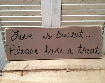Distressed Dark Khaki and Black Love Is Sweet Please Take A Treat Wedding Sign Wooden Reception Signage