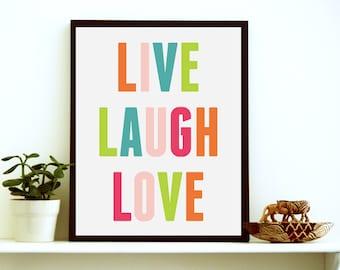 Live Laugh Love- Live Laugh Love Wall Art- Inspirational Art Print- Inspirational Poster - Typography Wall Art- Typographic Print-Love Print
