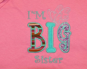I'm Big Sister Shirt with and embroidery butterfly.