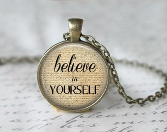 Believe In Yourself Necklace, Inspirational Pendant, Motivational Jewelry
